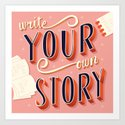 Write your own story, hand lettering poster design by bluelela