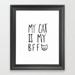 My Cat Is My BFF Framed Art Print