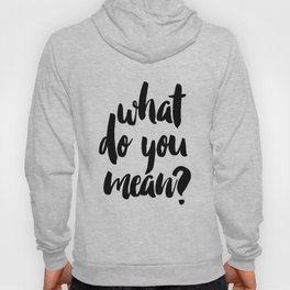 What do you mean? PRINTABLE ART. Instant Download. Justin bieber quote. Typography Digital Art. Blaf Hoody
