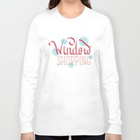 shopping Long Sleeve T-shirts featuring Window Shopping by Daily Dishonesty