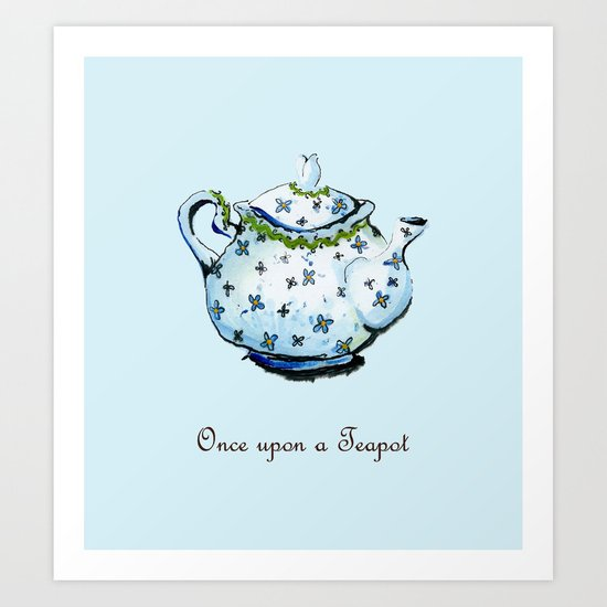 Once Upon A Teapot Art Print