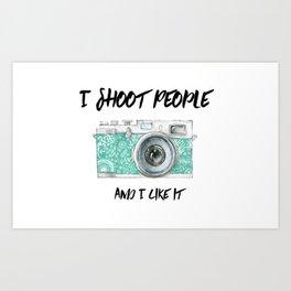 I shoot People Art Print