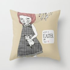 What's the Easter for you? Throw Pillow