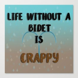 Life Without a Bidet Canvas Print