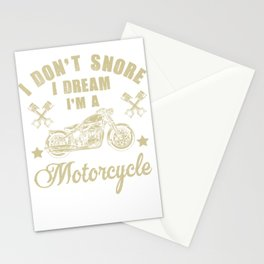 I Don't Snore I Dream I'm A Motorcycle T-Shirt Funny Gift Stationery Cards