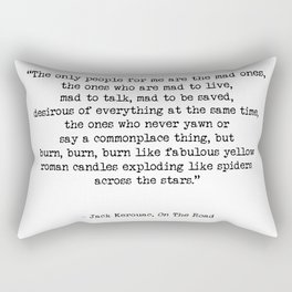Mad To Live, Motivational Life Quote By Jack Kerouac, On The Road, Creativity Quotes Rectangular Pillow