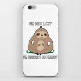 I'm Not Lazy I'm Energy Efficient iPhone Skin
