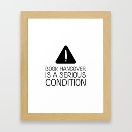 Book hangover is a serious condition Framed Art Print