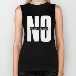 Funny sarcasm stylish graphic print How about No white letter printed text Biker Tank
