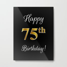 """Elegant """"Happy 75th Birthday!"""" With Faux/Imitation Gold-Inspired Color Pattern Number (on Black) Metal Print"""
