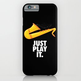 Just Play It iPhone Case