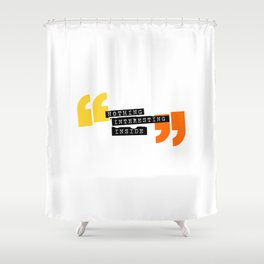 Nothing interesting inside Shower Curtain