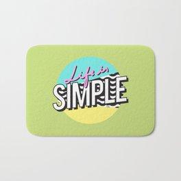 Life is simple Bath Mat