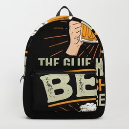 Beer the glue holding this 2020 shitshow Backpack