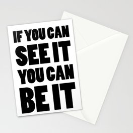 If you can see it, you can be it Stationery Cards