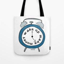 Wake up Make money Tote Bag