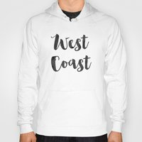 west coast Hoodies featuring west coast by Huntleigh