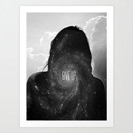 Give up.  Art Print