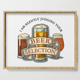 I am Silently Judging Your Beer Selection Serving Tray