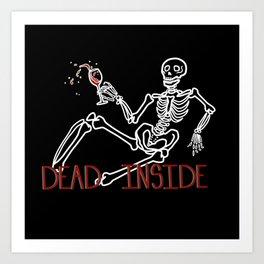 Dead Inside Skeleton Art Print
