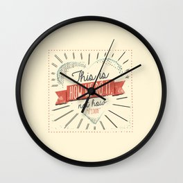 This is How We Do It, Not How It's Done Wall Clock
