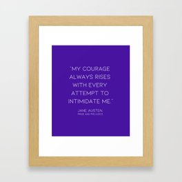 My courage always rises with every attempt to intimate me Framed Art Print