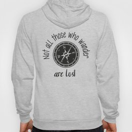 Not all those who wander are lost Hoody