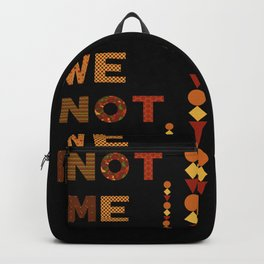 We Are Greater Than Me Backpack