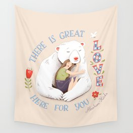 There Is Great Love Here For You Wall Tapestry