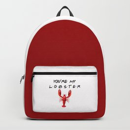 You're My Lobster, Funny, Quote Backpack