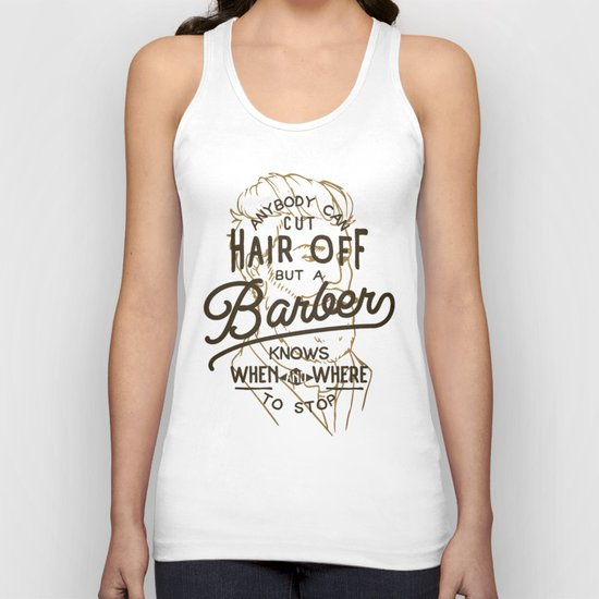 Anybody Can Cut Hair Off, But A Barber Knows When And Where To Stop Unisex Tank Top