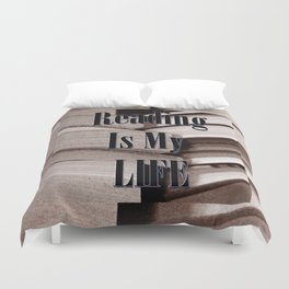 Reading Is My Life Duvet Cover