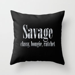 Savage, Classy, Bougie, Ratchet Throw Pillow