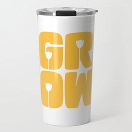 Grow Typography Travel Mug