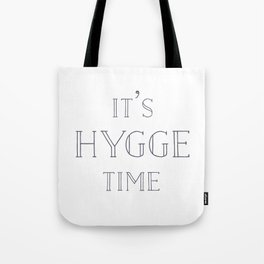 It's Hygge Time Tote Bag