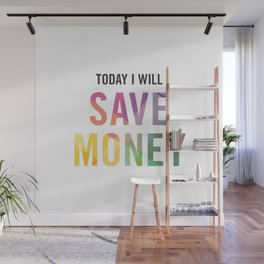 New Year's Resolution - TODAY I WILL SAVE MONEY Wall Mural
