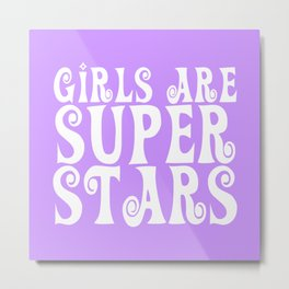 Girls are Super Stars - Purple Metal Print