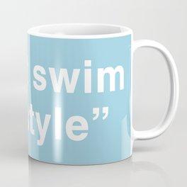 I just swim freestyle Coffee Mug