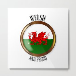 Welsh Proud Flag Button Metal Print