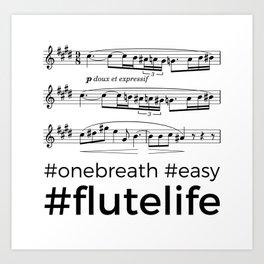 #flutelife #easy Art Print