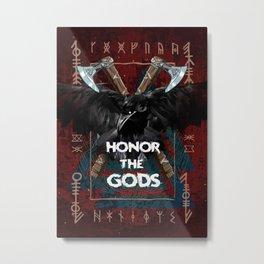 Honor the gods Metal Print