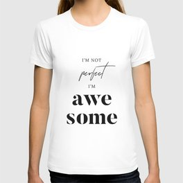 I'm Not Perfect I'm Awesome T-shirt