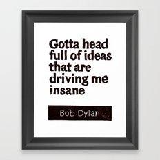 Gotta head full of ideas that are driving me insane Framed Art Print