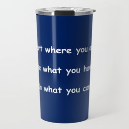 Start where you are - Arthur Ashe - navy blue print Travel Mug