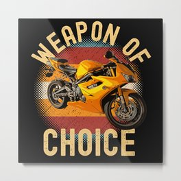Weapon Of Choice Motorcycle Metal Print