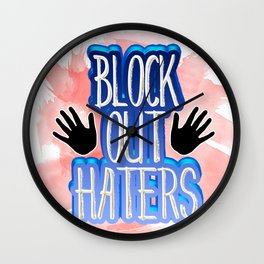 Block Out Haters Wall Clock