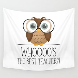 Whoooo's The Best Teacher?! Wall Tapestry