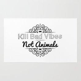 Kill Bad Vibes, Not Animals Rug