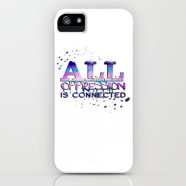 All Oppression Is Connected Pink & Blue iPhone Case