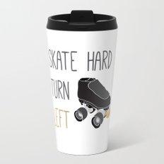 Skate Hard, Turn Left Travel Mug